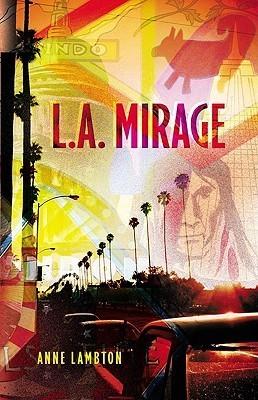 L.A. Mirage  by  Anne Lambton