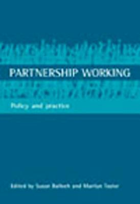 Partnership working: Policy and practice Susan Balloch