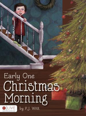 Early One Christmas Morning P.J. Witt