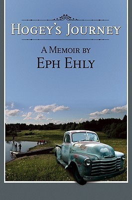 Hogeys Journey: A Memoir  by  Eph Ehly by Eph Ehly