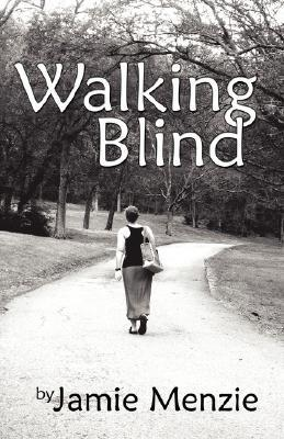 Walking Blind Jamie Menzie