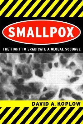 Smallpox: The Fight to Eradicate a Global Scourge David Koplow