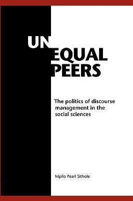Unequal Peers. the Politics of Discourse  by  Mpilo Pearl Sithole
