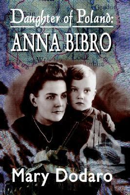 Daughter of Poland: Anna Bibro Mary Dodaro