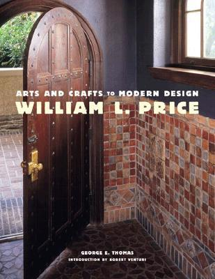 William L. Price: Arts and Crafts to Modern Design George E. Thomas