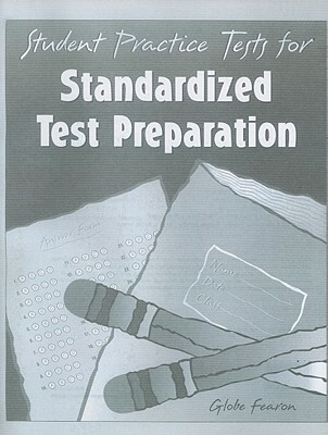 Student Practice Tests for Standardized Test Preparation  by  Globe Fearon