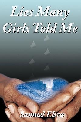 Lies Many Girls Told Me Samuel Elira