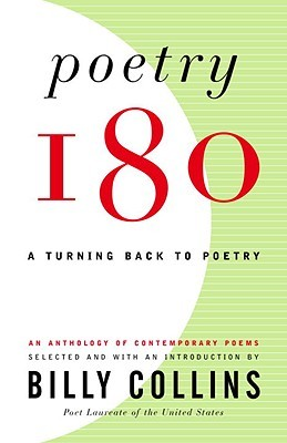 Poetry 180: A Turning Back to Poetry Billy Collins