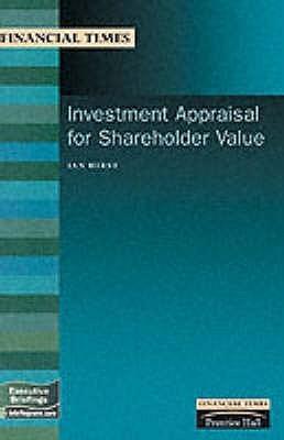Investment Appraisal For Shareholder Value Ian Hirst