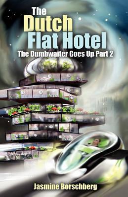 The Dutch Flat Hotel: The Dumbwaiter Goes Up Part 2 Jasmine Borschberg