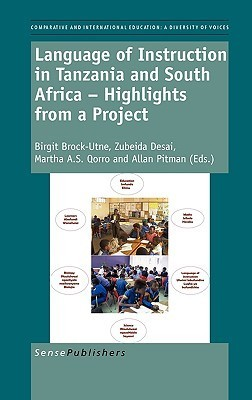 Language of Instruction in Tanzania and South Africa - Highlights from a Project  by  Birgit Brock-Utne