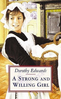 Strong And Willing Girl  by  Dorothy Edwards