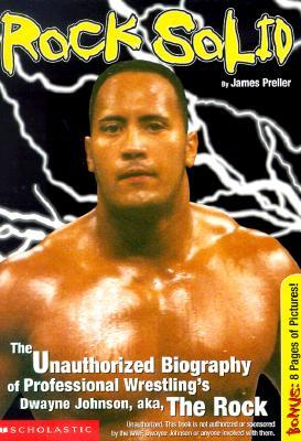Rock Solid: The Slammin Unauthorized Biography Of Professional Wrestl James Preller