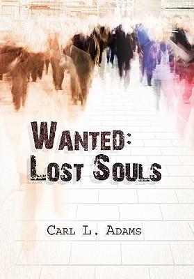 Wanted: Lost Souls Carl L. Adams
