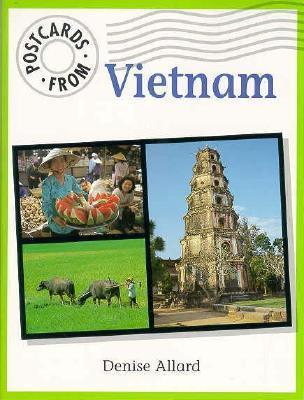 Postcards from Vietnam  by  Denise Allard