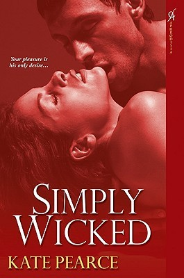 Simply Wicked (House of Pleasure #4) Kate Pearce
