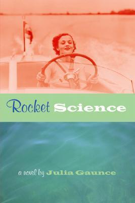Rocket Science Julia Gaunce