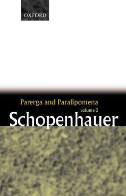 Parerga and Paralipomena: Short Philosophical Essays, Vol 2  by  Arthur Schopenhauer