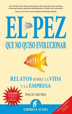 Be a big fish: translated from the original in spanish El Pez que no quiso evolucionar  by  Paco Muro