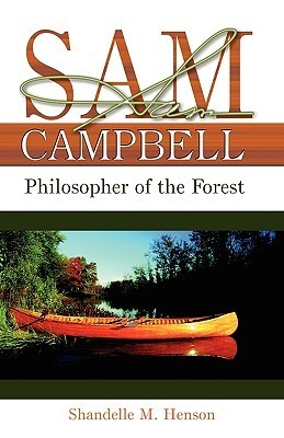 Sam Campbell: Philosopher of the Forest  by  Shandelle Marie Henson