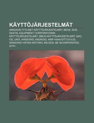 K Ytt J Rjestelm T: Amigaos-Tyyliset K Ytt J Rjestelm T, Beos, DOS, Digital Equipment Corporationin K Ytt J Rjestelm T Source Wikipedia