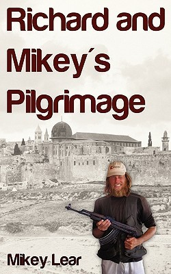 Richard and Mikeys Pilgrimage Mikey Lear