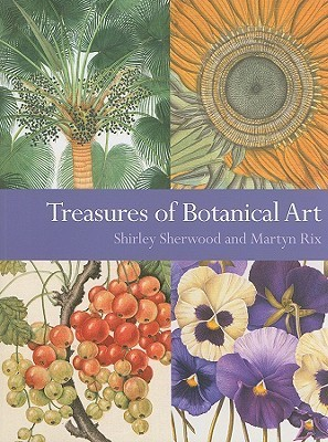 Treasures of Botanical Art: Icons from the Shirley Sherwood and Kew Collections Shirley Sherwood