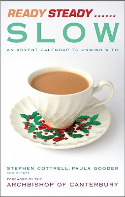 Ready Steady Slow: An Advent Calendar to Unwind with  by  John Kiddle
