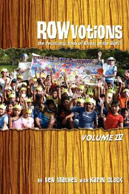 Rowvotions Volume IV: The Devotional Book of Rivers of the World Ben Mathes