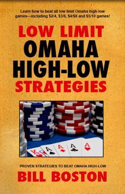 Omaha High-Low Poker: How to Win at the Lower Limits  by  Shane  Smith