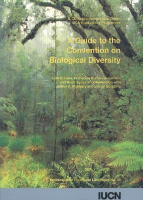 A Guide to the Convention on Biological Diversity Lyle Glowka