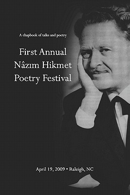 First Annual Nazim Hikmet Poetry Festival - A Chapbook of Talks and Poetry Hikmet Poe Nazim Hikmet Poetry Festival