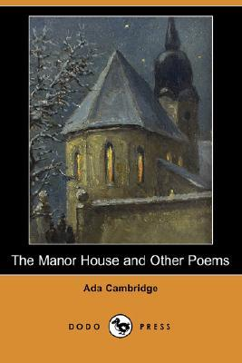 The Manor House and Other Poems  by  Ada Cambridge