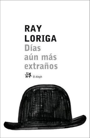 Días aún más extraños  by  Ray Loriga