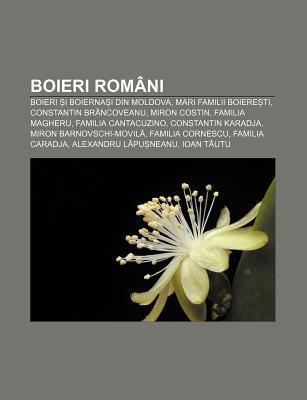 Boieri ROM Ni: Boieri I Boierna I Din Moldova, Mari Familii Boiere Ti, Constantin Br Ncoveanu, Miron Costin, Familia Magheru Source Wikipedia