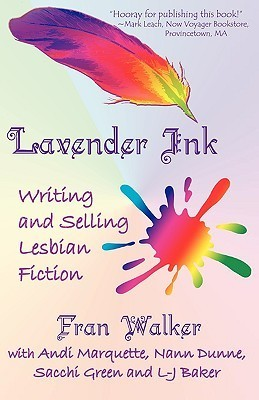 Lavender Ink - Writing and Selling Lesbian Fiction  by  Fran Walker