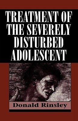Treatment of the Severely Disturbed Adolescent Donald B. Rinsley
