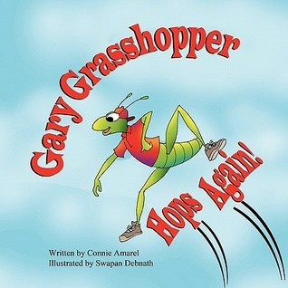 Gary Grasshopper Hops Again!  by  Connie Amarel