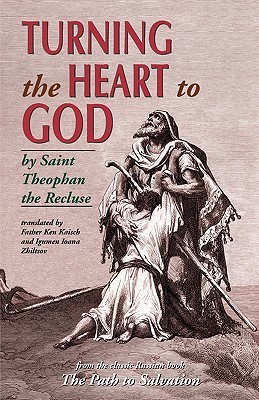 Turning the Heart to God Theophan the Recluse