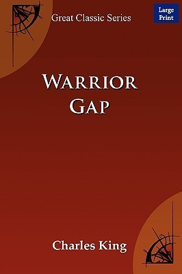 Warrior Gap  by  Charles King