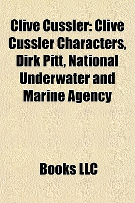 Clive Cussler: Clive Cussler Characters, Dirk Pitt, National Underwater and Marine Agency Books LLC