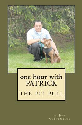 One Hour with Patrick  by  Jeff Coltenback