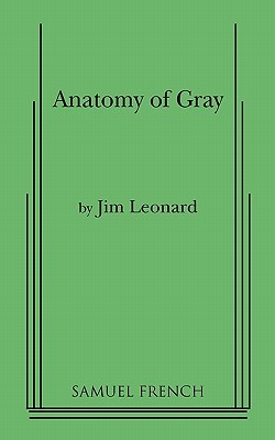Anatomy of Gray  by  Jim Leonard