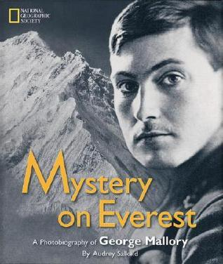 Mystery on Everest: A Photobiography Of George Mallory Audrey Salkeld