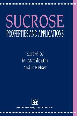 Sucrose, Properties and Applications  by  P. Reiser