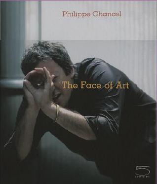 Philippe Chancel: The Face of Art Laurence Bertrand Dorleac