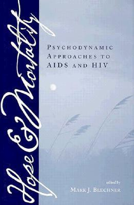 Hope and Mortality: Psychodynamic Approacher to AIDS and HIV  by  Mark J. Blechner