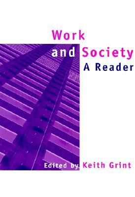 Work and Society: A Reader  by  Keith Grint