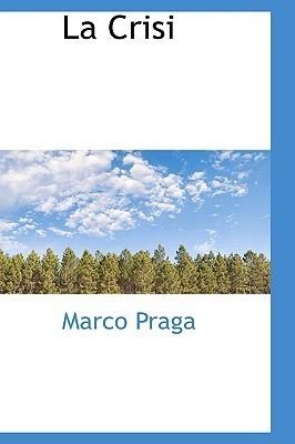 La Crisi Marco Praga