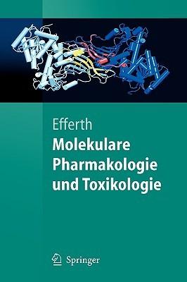 Molekulare Pharmakologie Und Toxikologie: Biologische Grundlagen Von Arzneimitteln Und Giften Thomas Efferth
